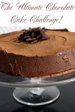 The Ultimate Chocolate Cake Challenge!