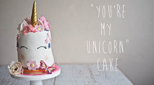 """You're My Unicorn"" Rainbow Cake!"