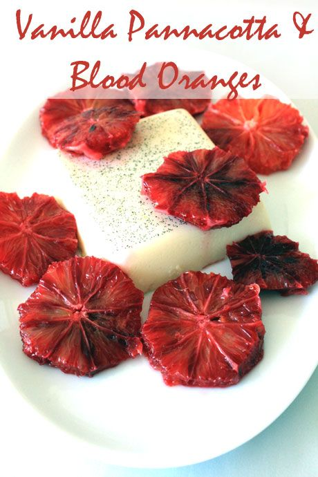 Vanilla Pannacotta with Blood Oranges